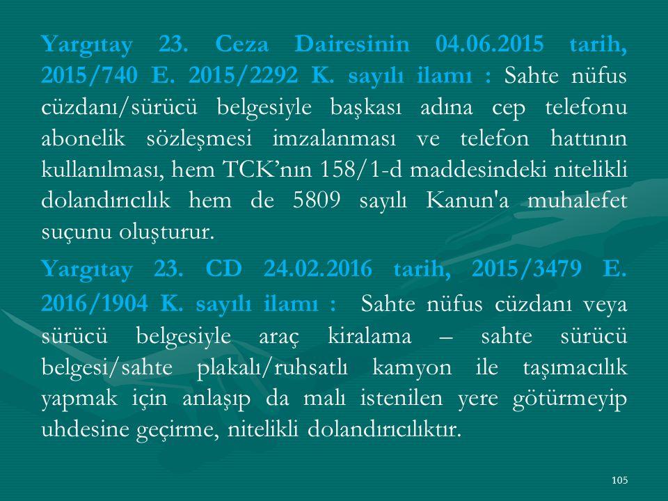 Yargıtay 23. Ceza Dairesinin 04. 06. 2015 tarih, 2015/740 E