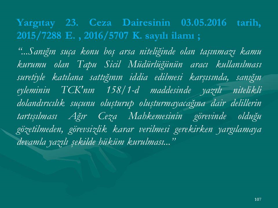 Yargıtay 23. Ceza Dairesinin 03. 05. 2016 tarih, 2015/7288 E