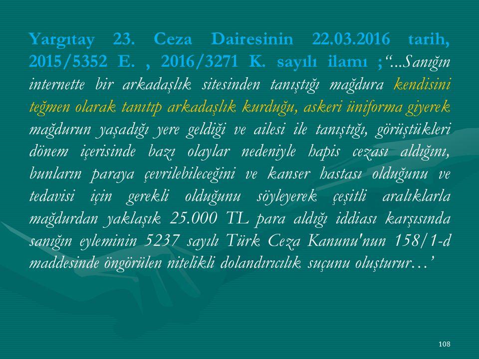 Yargıtay 23. Ceza Dairesinin 22. 03. 2016 tarih, 2015/5352 E