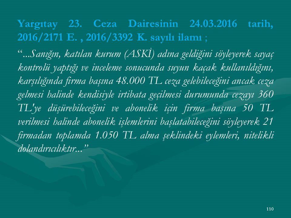 Yargıtay 23. Ceza Dairesinin 24. 03. 2016 tarih, 2016/2171 E