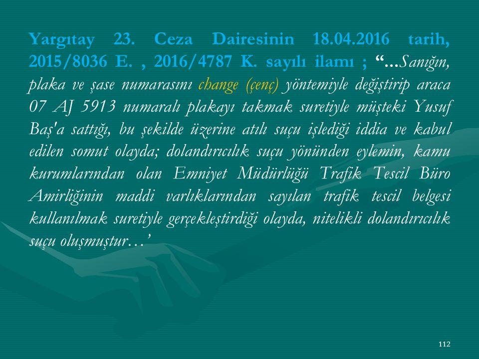 Yargıtay 23. Ceza Dairesinin 18. 04. 2016 tarih, 2015/8036 E