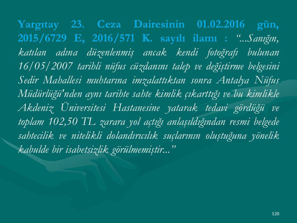 Yargıtay 23. Ceza Dairesinin 01. 02. 2016 gün, 2015/6729 E, 2016/571 K
