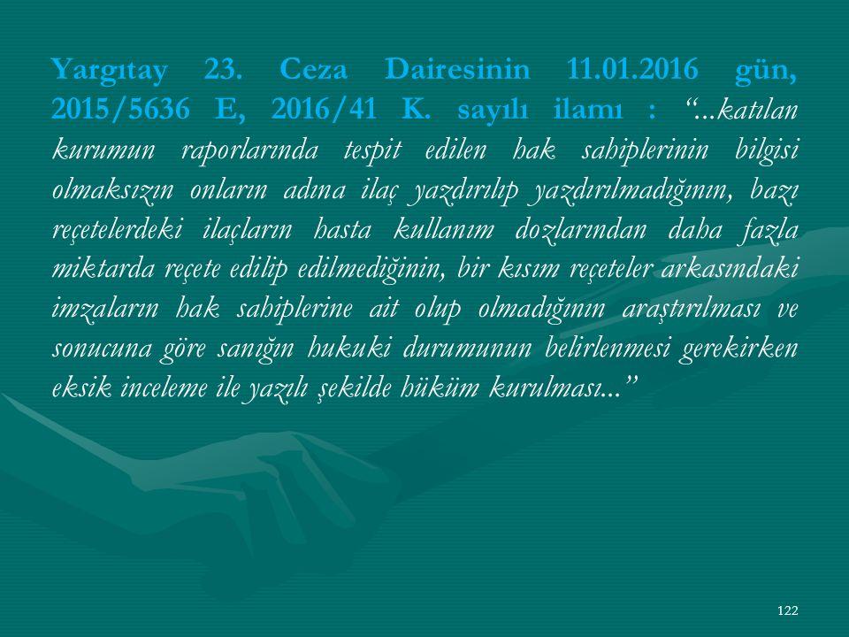 Yargıtay 23. Ceza Dairesinin 11. 01. 2016 gün, 2015/5636 E, 2016/41 K