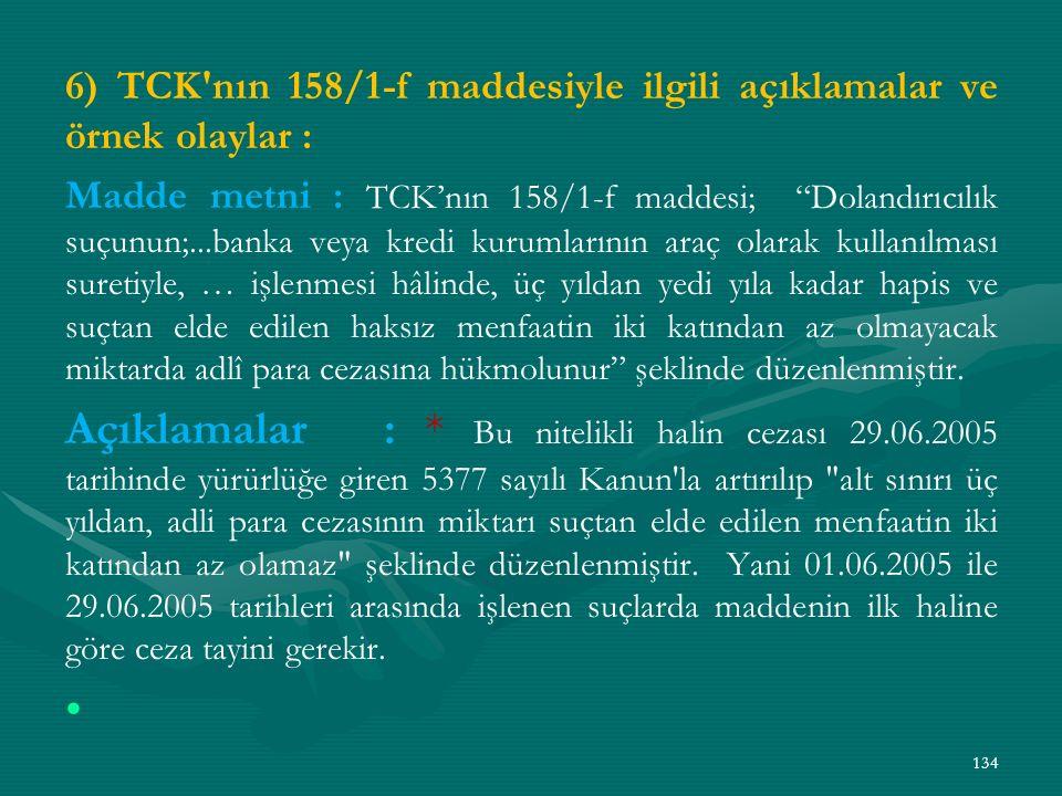 6) TCK nın 158/1-f maddesiyle ilgili açıklamalar ve örnek olaylar :