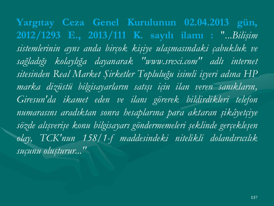 Yargıtay Ceza Genel Kurulunun 02. 04. 2013 gün, 2012/1293 E