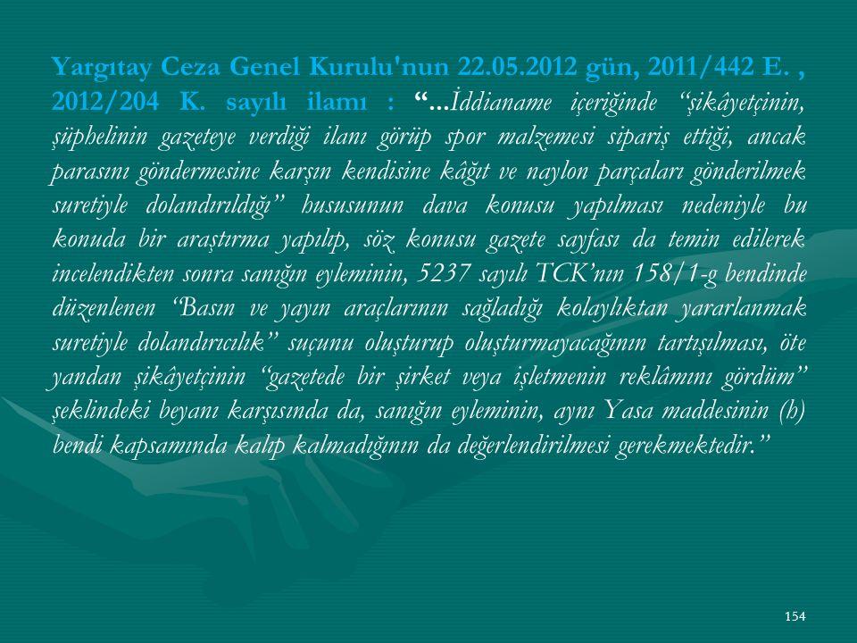 Yargıtay Ceza Genel Kurulu nun 22. 05. 2012 gün, 2011/442 E