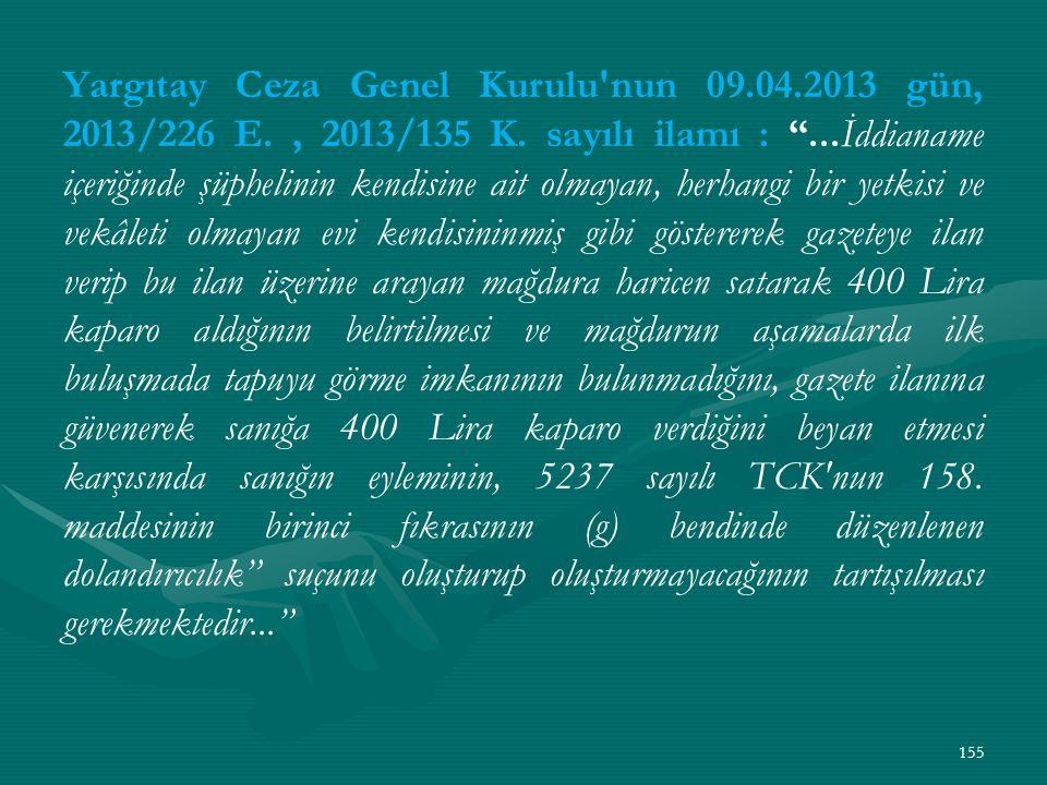 Yargıtay Ceza Genel Kurulu nun 09. 04. 2013 gün, 2013/226 E