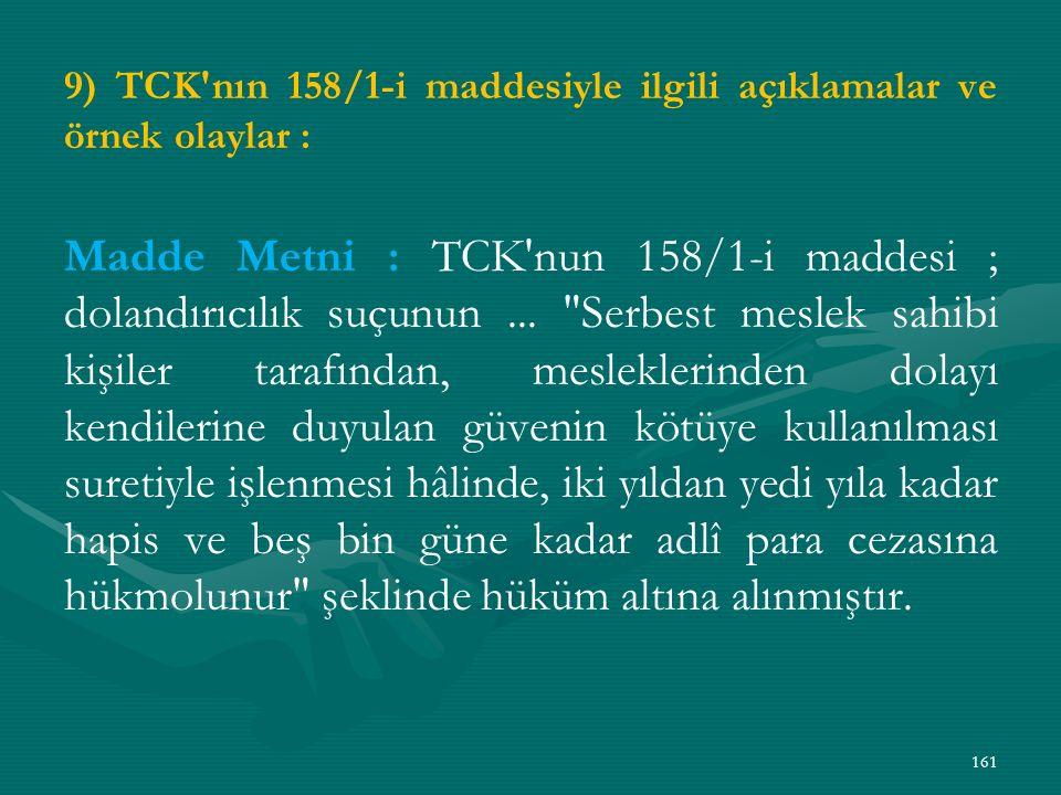 9) TCK nın 158/1-i maddesiyle ilgili açıklamalar ve örnek olaylar :