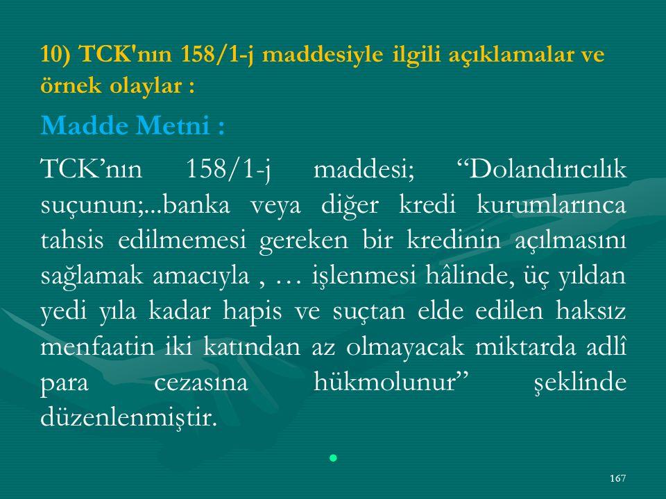 10) TCK nın 158/1-j maddesiyle ilgili açıklamalar ve örnek olaylar :