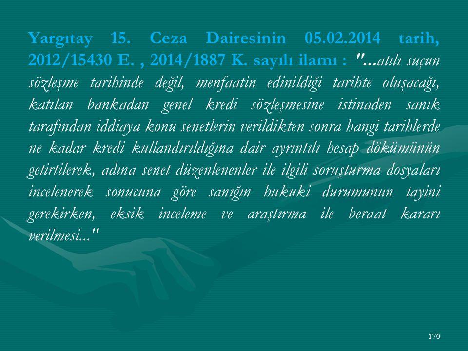 Yargıtay 15. Ceza Dairesinin 05. 02. 2014 tarih, 2012/15430 E