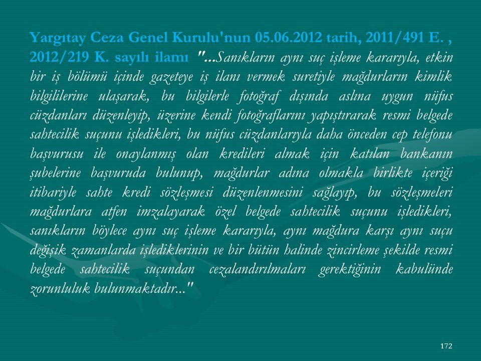 Yargıtay Ceza Genel Kurulu nun 05. 06. 2012 tarih, 2011/491 E