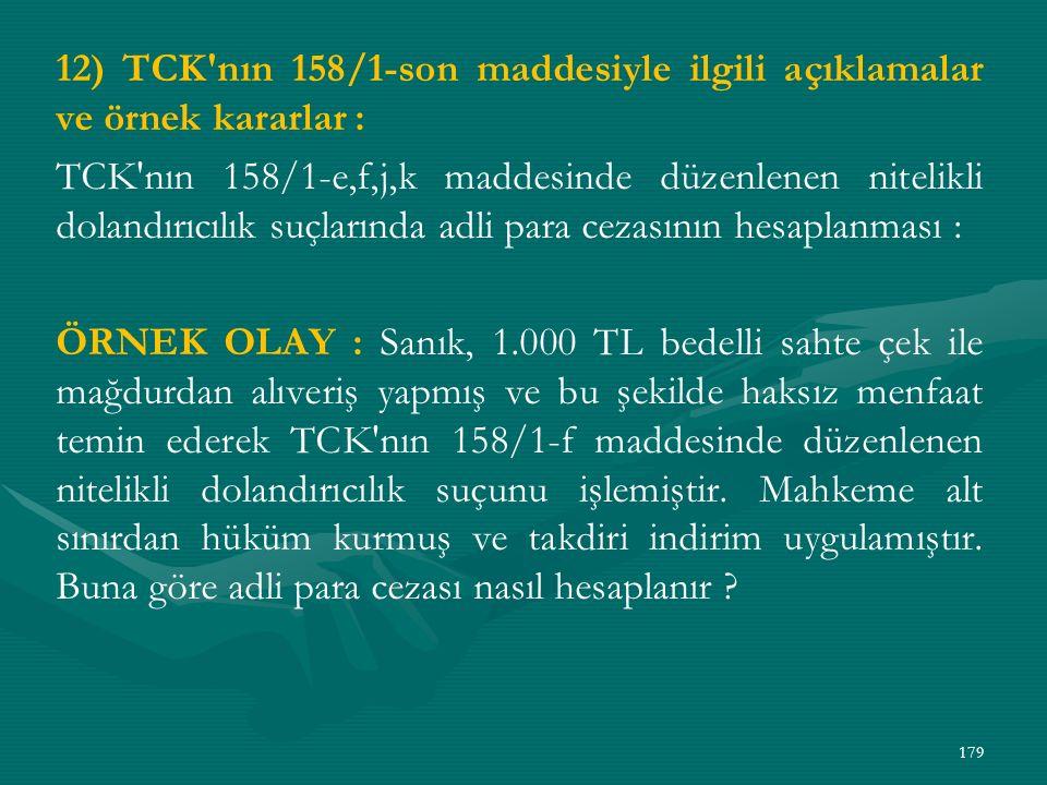 12) TCK nın 158/1-son maddesiyle ilgili açıklamalar ve örnek kararlar :