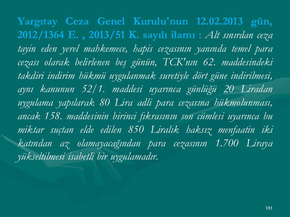 Yargıtay Ceza Genel Kurulu nun 12. 02. 2013 gün, 2012/1364 E