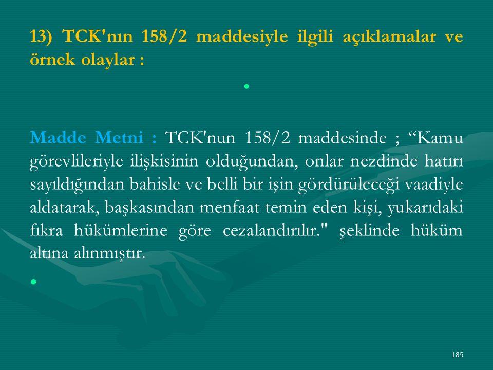 13) TCK nın 158/2 maddesiyle ilgili açıklamalar ve örnek olaylar :
