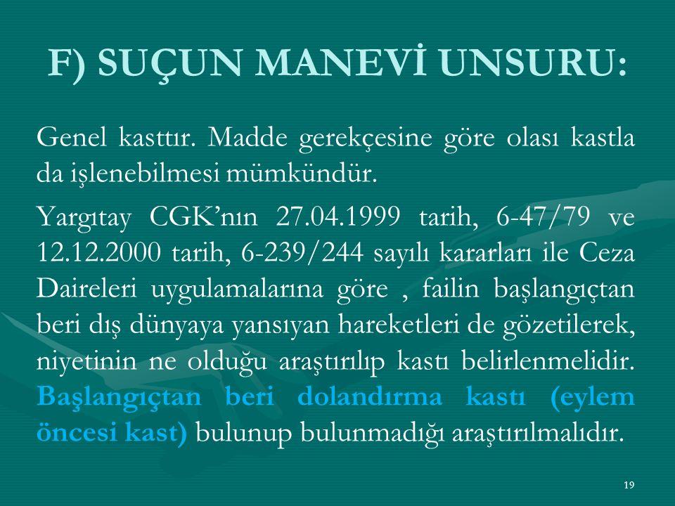 F) SUÇUN MANEVİ UNSURU: