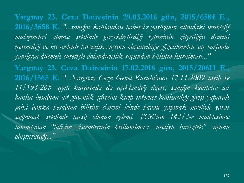 Yargıtay 23. Ceza Dairesinin 29. 03. 2016 gün, 2015/6584 E