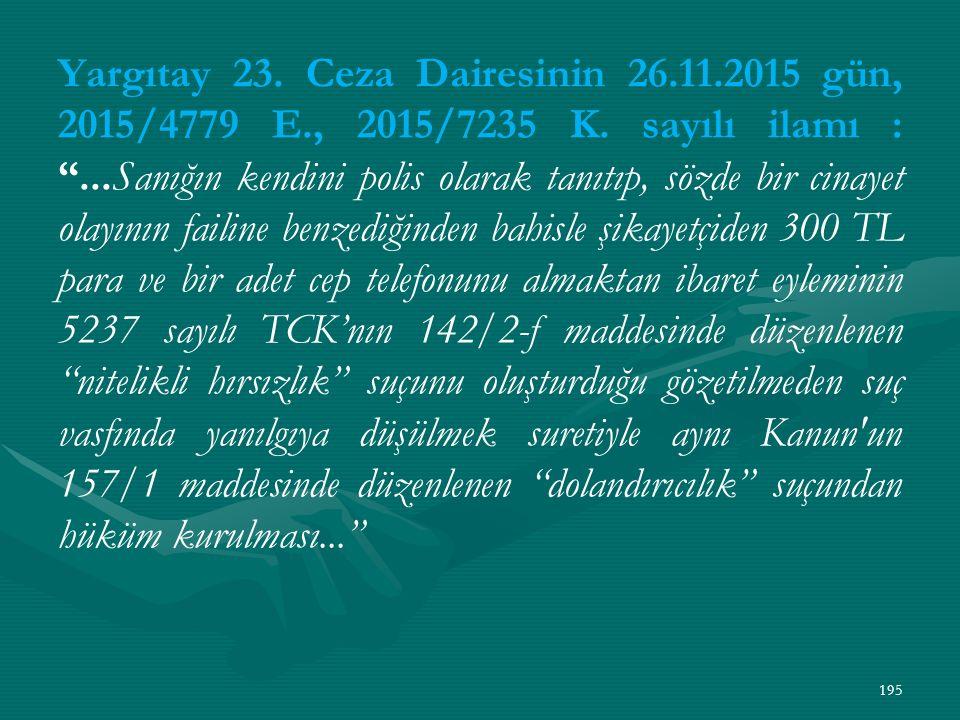 Yargıtay 23. Ceza Dairesinin 26. 11. 2015 gün, 2015/4779 E