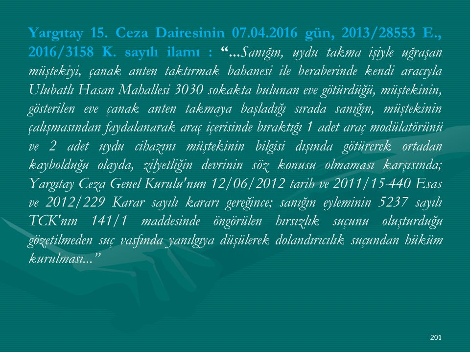 Yargıtay 15. Ceza Dairesinin 07. 04. 2016 gün, 2013/28553 E