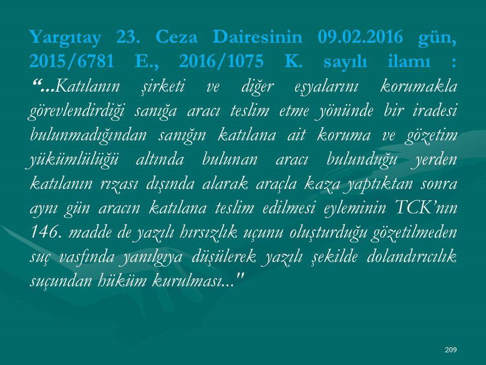 Yargıtay 23. Ceza Dairesinin 09. 02. 2016 gün, 2015/6781 E