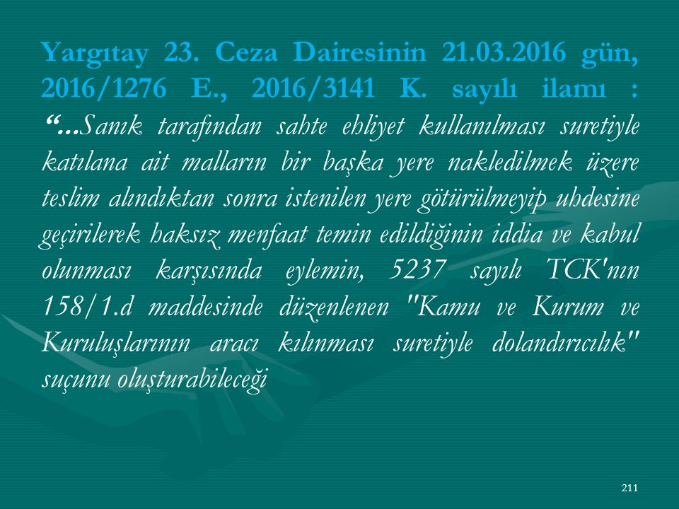 Yargıtay 23. Ceza Dairesinin 21. 03. 2016 gün, 2016/1276 E