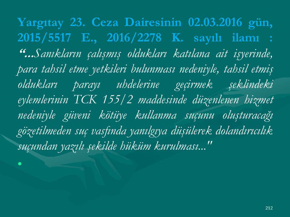 Yargıtay 23. Ceza Dairesinin 02. 03. 2016 gün, 2015/5517 E