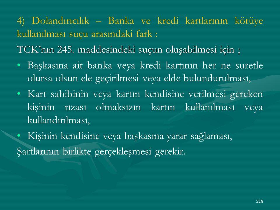 4) Dolandırıcılık – Banka ve kredi kartlarının kötüye kullanılması suçu arasındaki fark :