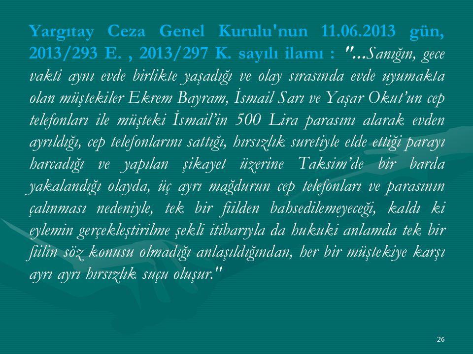 Yargıtay Ceza Genel Kurulu nun 11. 06. 2013 gün, 2013/293 E