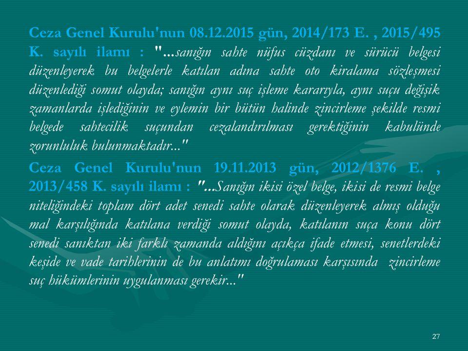 Ceza Genel Kurulu nun 08. 12. 2015 gün, 2014/173 E. , 2015/495 K