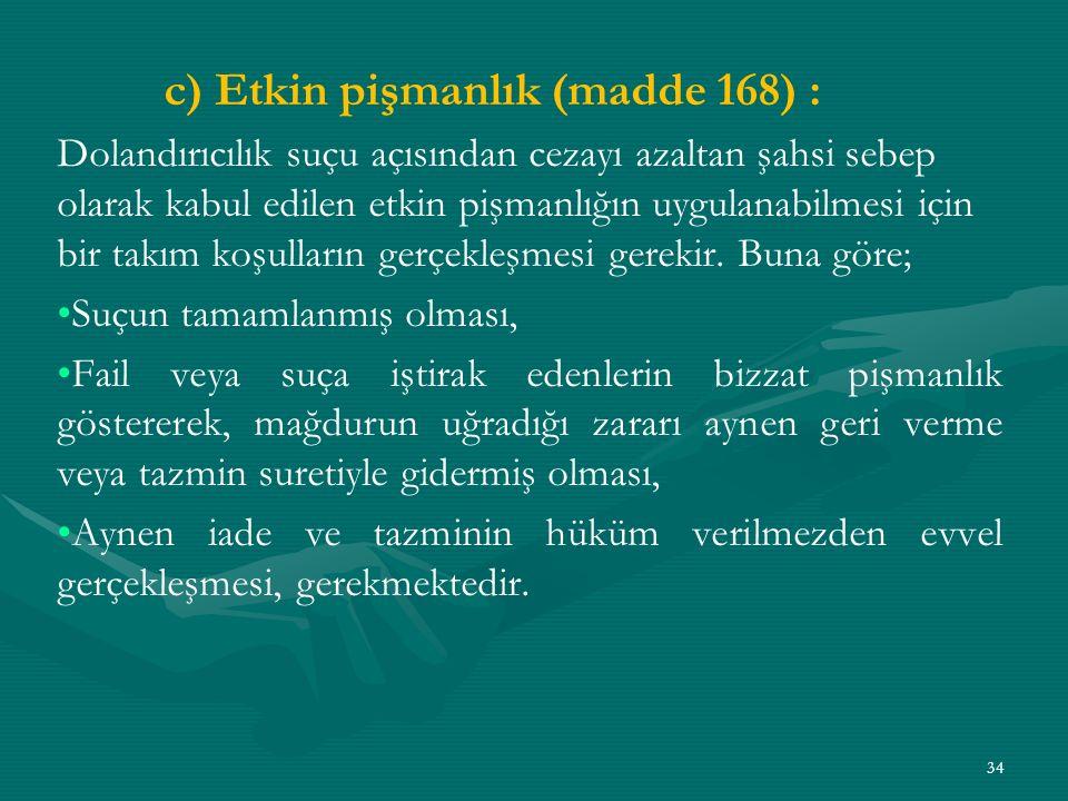c) Etkin pişmanlık (madde 168) :