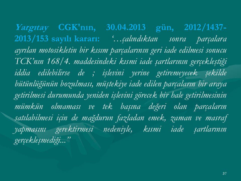 Yargıtay CGK nın, 30. 04. 2013 gün, 2012/1437-2013/153 sayılı kararı: