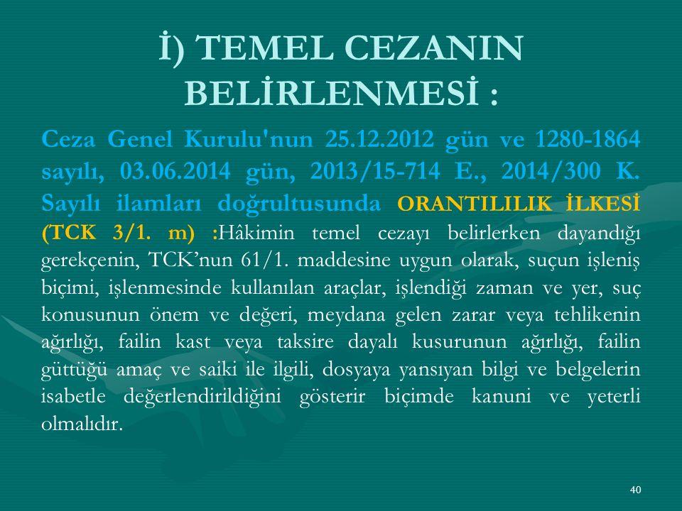 İ) TEMEL CEZANIN BELİRLENMESİ :