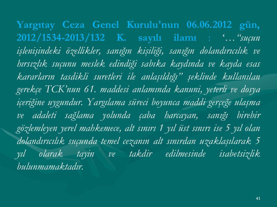 Yargıtay Ceza Genel Kurulu nun 06. 06. 2012 gün, 2012/1534-2013/132 K