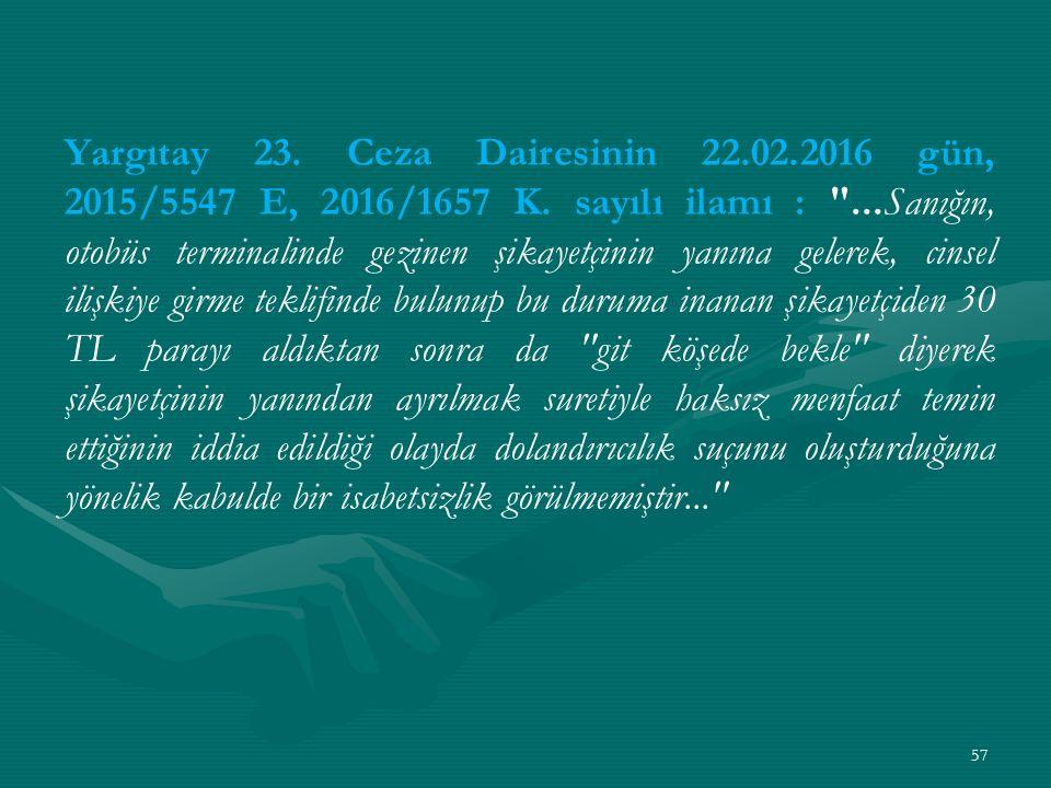 Yargıtay 23. Ceza Dairesinin 22.02.2016 gün, 2015/5547 E, 2016/1657 K.