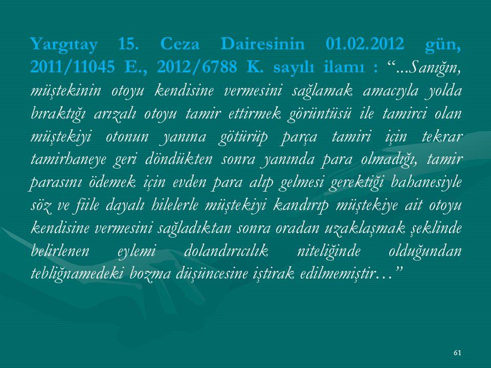 Yargıtay 15. Ceza Dairesinin 01. 02. 2012 gün, 2011/11045 E