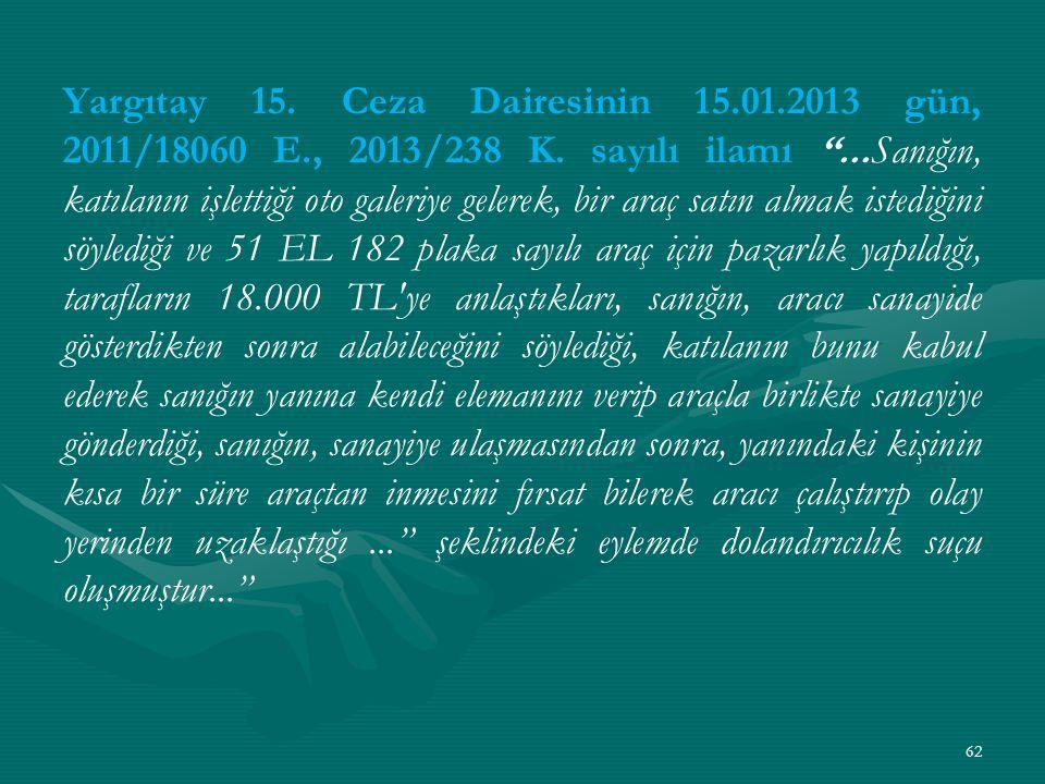 Yargıtay 15. Ceza Dairesinin 15. 01. 2013 gün, 2011/18060 E