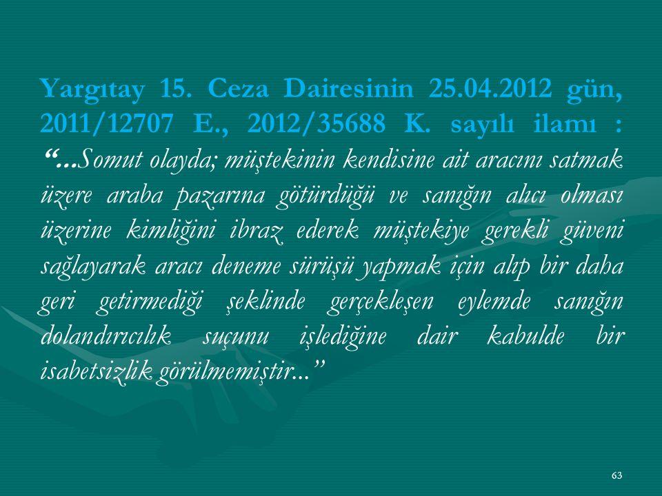 Yargıtay 15. Ceza Dairesinin 25. 04. 2012 gün, 2011/12707 E