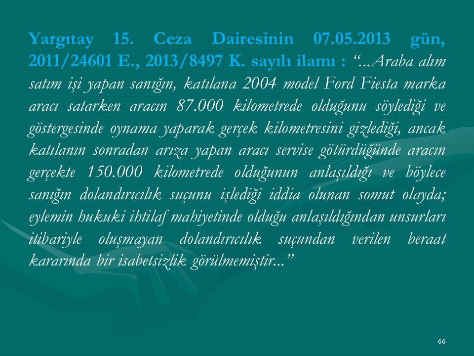 Yargıtay 15. Ceza Dairesinin 07. 05. 2013 gün, 2011/24601 E
