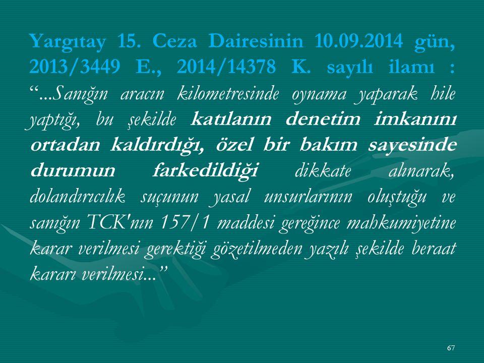 Yargıtay 15. Ceza Dairesinin 10. 09. 2014 gün, 2013/3449 E