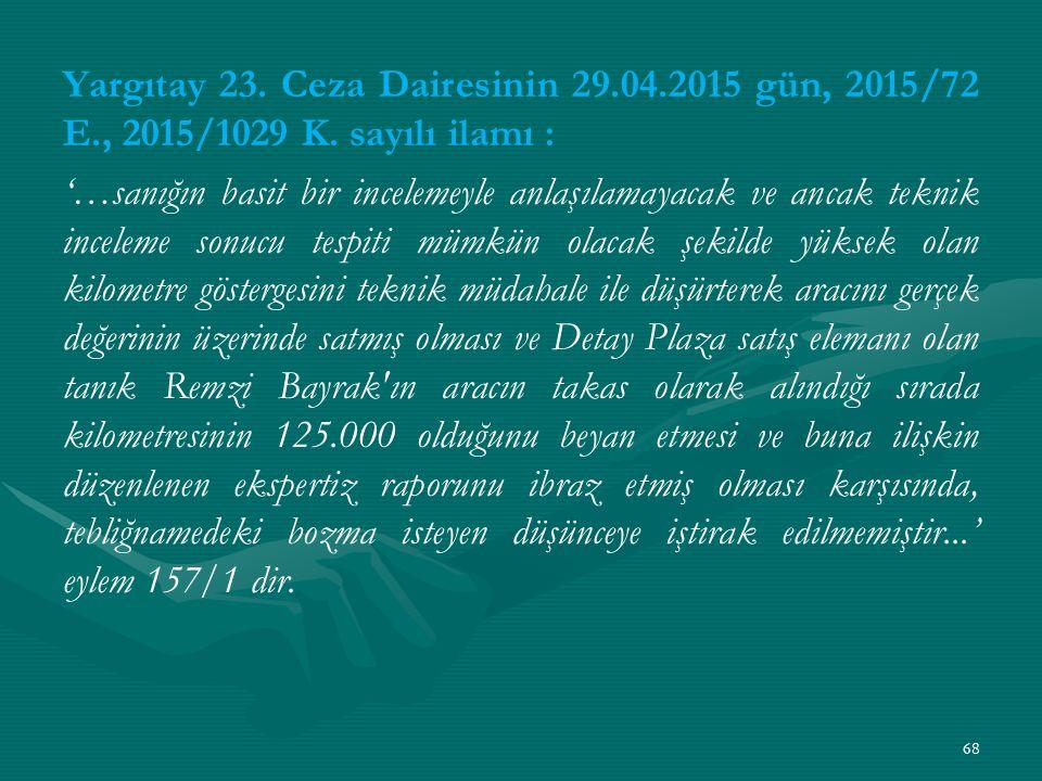 Yargıtay 23. Ceza Dairesinin 29.04.2015 gün, 2015/72 E., 2015/1029 K.