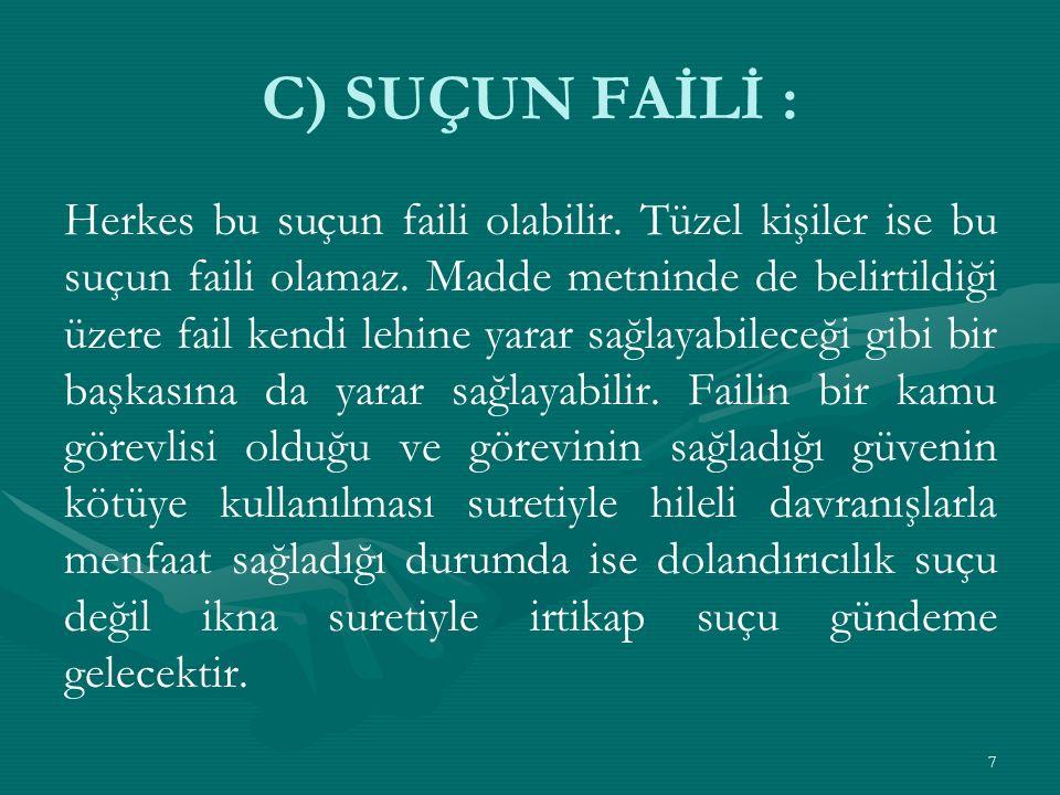 C) SUÇUN FAİLİ :