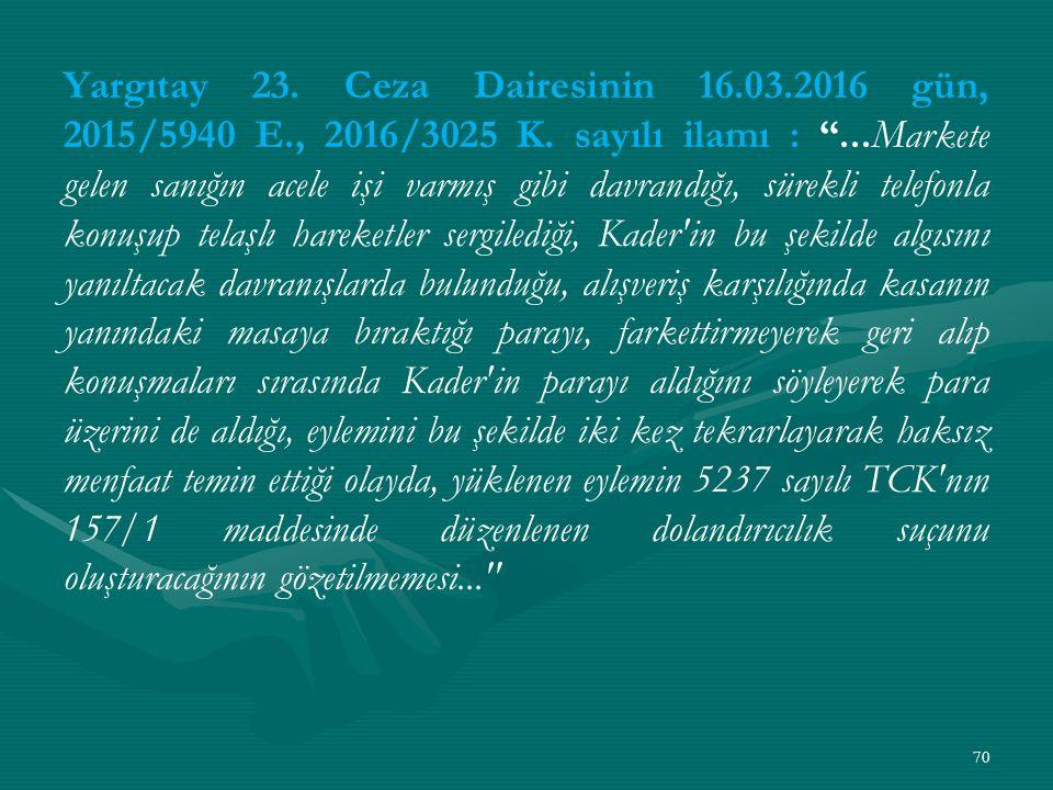 Yargıtay 23. Ceza Dairesinin 16. 03. 2016 gün, 2015/5940 E