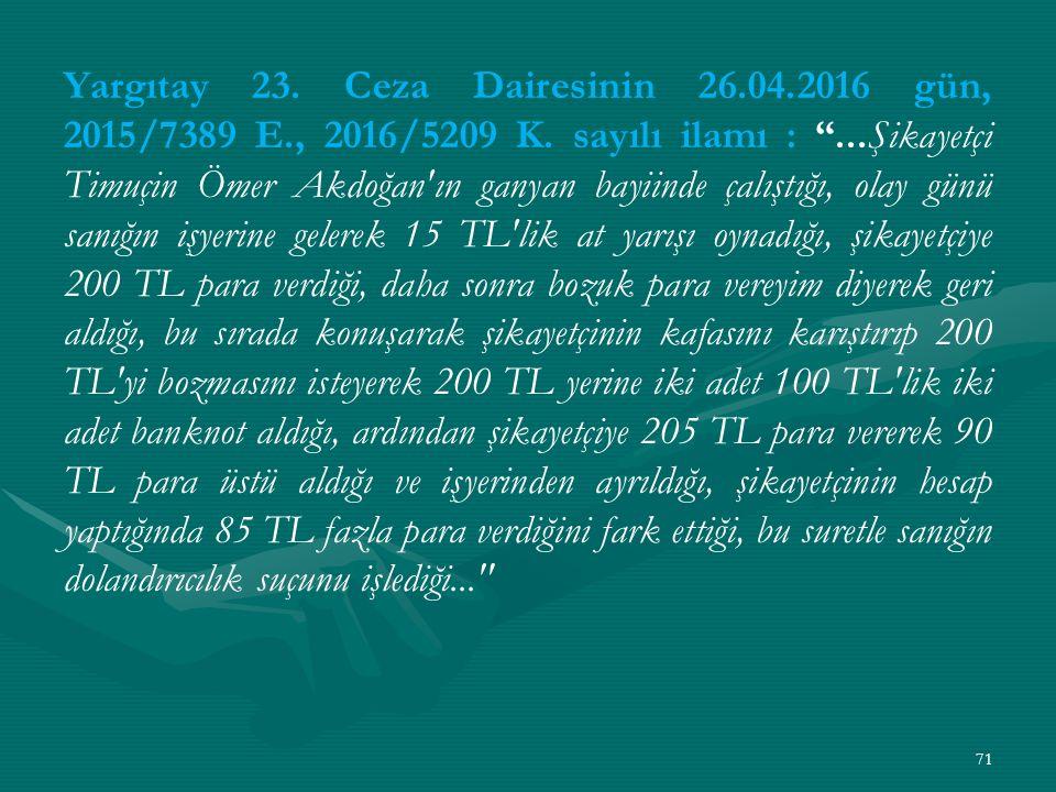 Yargıtay 23. Ceza Dairesinin 26. 04. 2016 gün, 2015/7389 E