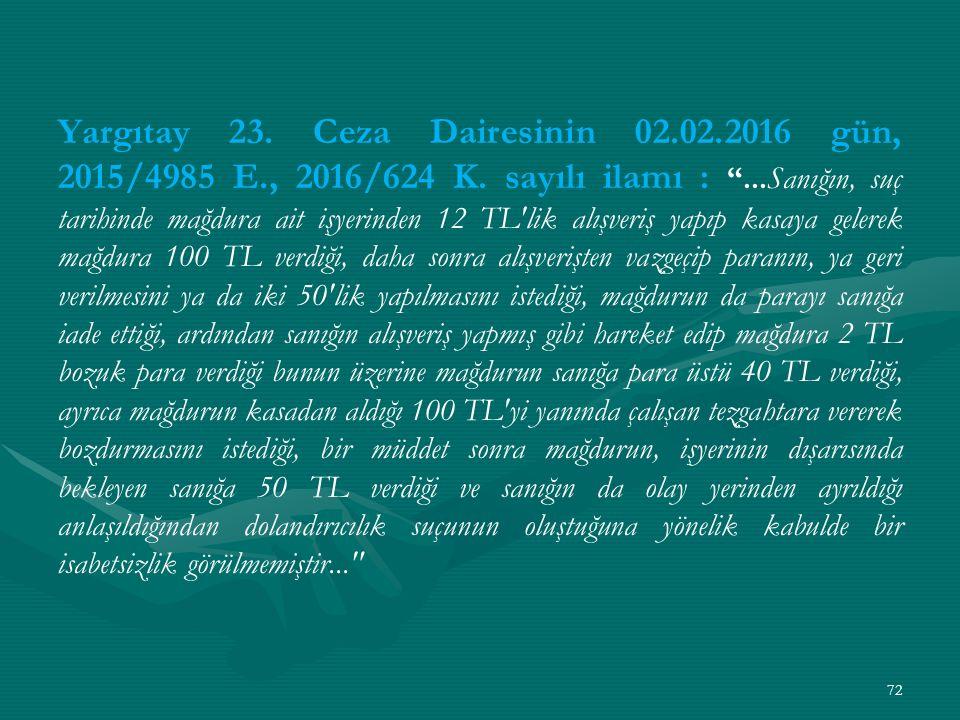 Yargıtay 23. Ceza Dairesinin 02. 02. 2016 gün, 2015/4985 E