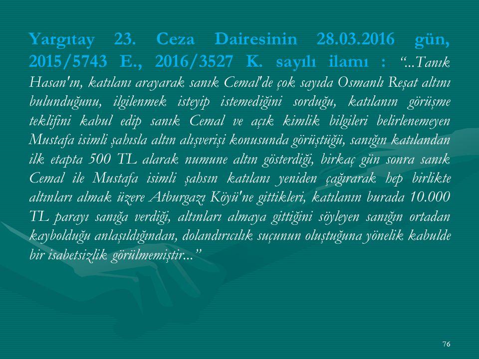 Yargıtay 23. Ceza Dairesinin 28. 03. 2016 gün, 2015/5743 E