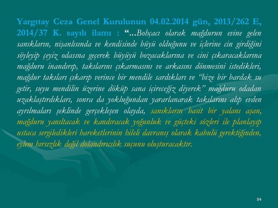 Yargıtay Ceza Genel Kurulunun 04. 02. 2014 gün, 2013/262 E, 2014/37 K