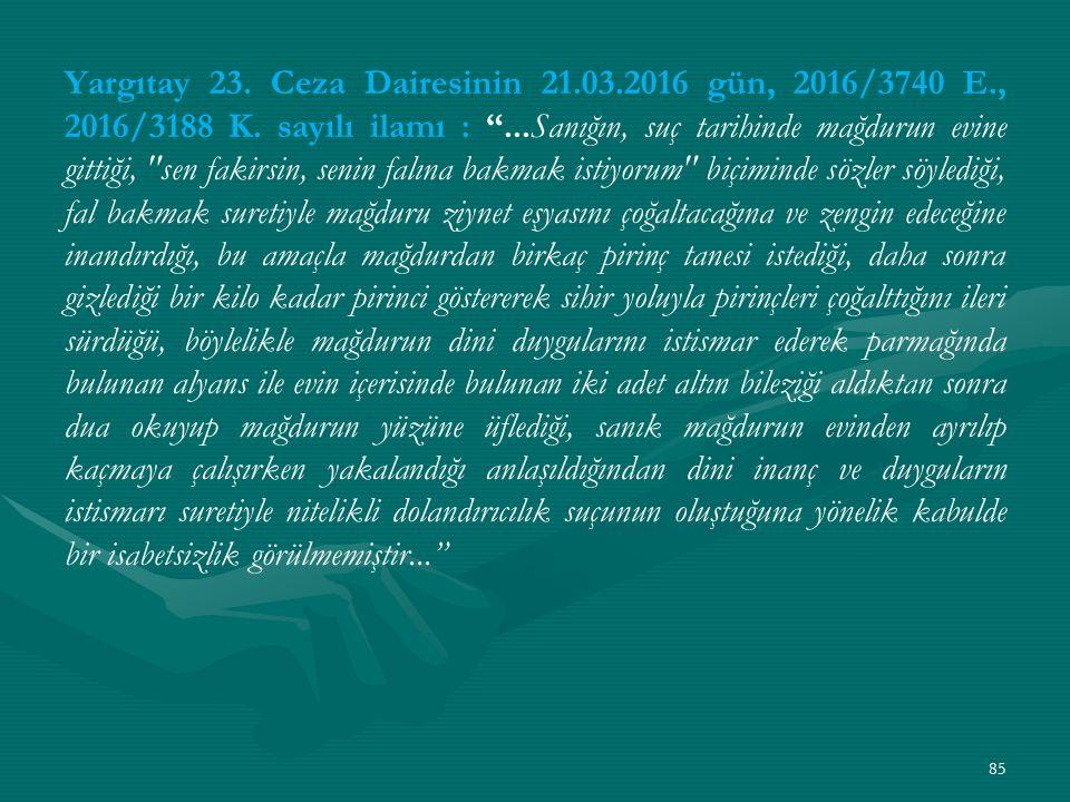 Yargıtay 23. Ceza Dairesinin 21. 03. 2016 gün, 2016/3740 E