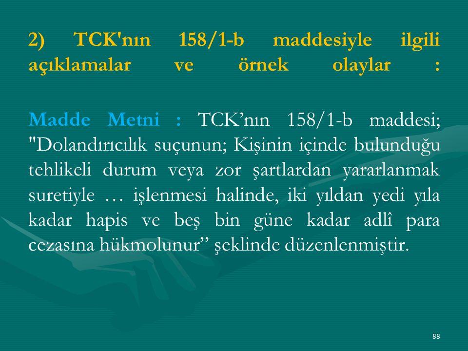 2) TCK nın 158/1-b maddesiyle ilgili açıklamalar ve örnek olaylar :