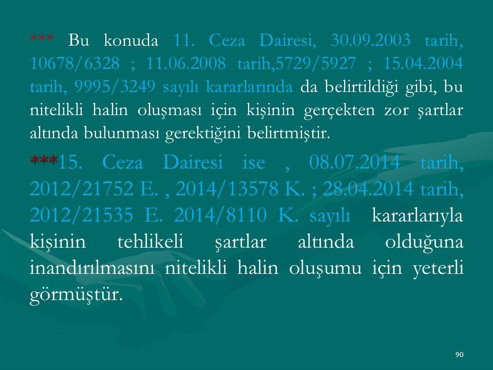 Bu konuda 11. Ceza Dairesi, 30. 09. 2003 tarih, 10678/6328 ; 11. 06