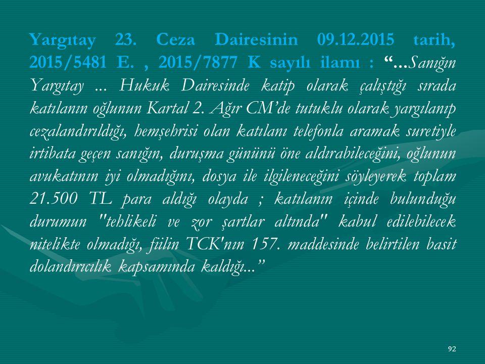 Yargıtay 23. Ceza Dairesinin 09. 12. 2015 tarih, 2015/5481 E
