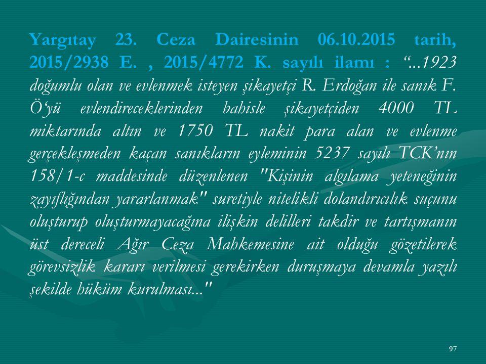 Yargıtay 23. Ceza Dairesinin 06. 10. 2015 tarih, 2015/2938 E